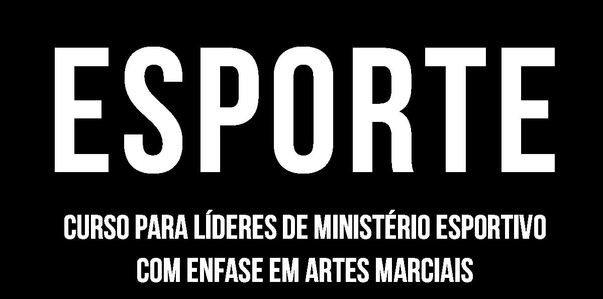 Curso para Líderes de Ministério Esportivo com Enfase em Artes Marciais